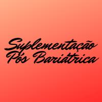 SUPLEMENTAÇÃO PÓS BARIÁTRICA - FARMACIA ROSELIS