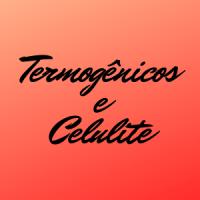 TERMOGÊNICOS E CELULITE - FARMÁCIA ROSELIS